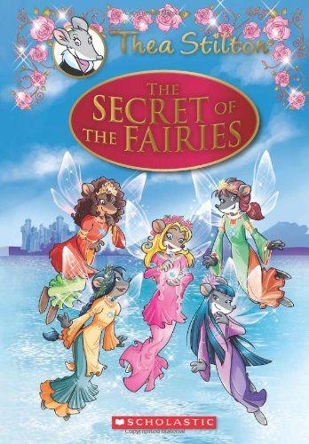 Thea Stilton Special Edition: The Secret of the Fairies: A Geronimo Stilton Adventure by Thea Stilton http://www.amazon.com/dp/0545556244/ref=cm_sw_r_pi_dp_Xy1.ub12ZE4AX