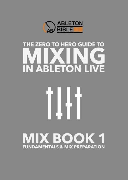 Mixing In Ableton Live Book 1 - Mix Fundamentals and Preparation PDF, audio-tutorials, Preparation, PDF, Mixing In, Mixing, Mix, Fundamentals, Book, Ableton Live, Ableton