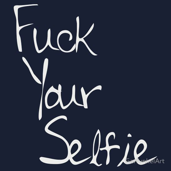 'Fuck Your Selfie' inspired by 'Life is Strange'  Life Is Strange is an episodic graphic adventure video game developed by Dontnod Entertainment and published by Square Enix:  How To Play: Step 1: Try to make good decisions Step 2: ♥♥♥♥ everything up Step 3: Try to fix everything you've screwed up Step 4: End up ♥♥♥♥ing everything up even worse  10/10 Best real life simulator I've ever played