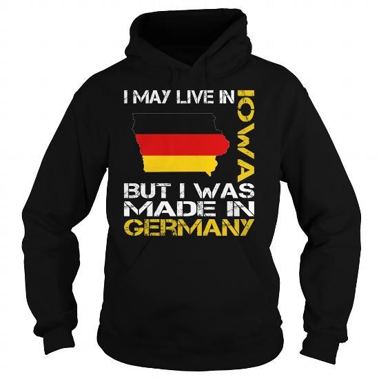 I May Live in Iowa But I Was Made in Germany - Special #state #citizen #USA # Iowa #gift #ideas #Popular #Everything #Videos #Shop #Animals #pets #Architecture #Art #Cars #motorcycles #Celebrities #DIY #crafts #Design #Education #Entertainment #Food #drink #Gardening #Geek #Hair #beauty #Health #fitness #History #Holidays #events #Home decor #Humor #Illustrations #posters #Kids #parenting #Men #Outdoors #Photography #Products #Quotes #Science #nature #Sports #Tattoos #Technology #Travel…
