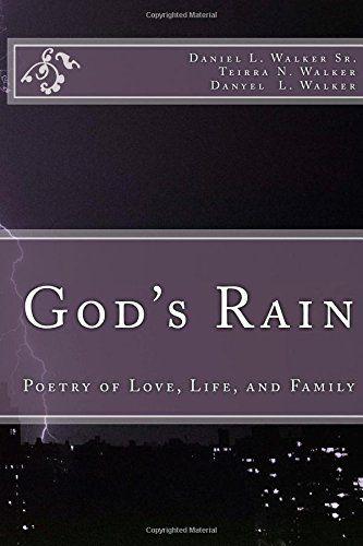God's Rain: Poetry of Love, Life, and Family by Daniel L. Walker Sr http://www.amazon.com/dp/1495966194/ref=cm_sw_r_pi_dp_Ln-aub0FK79PX