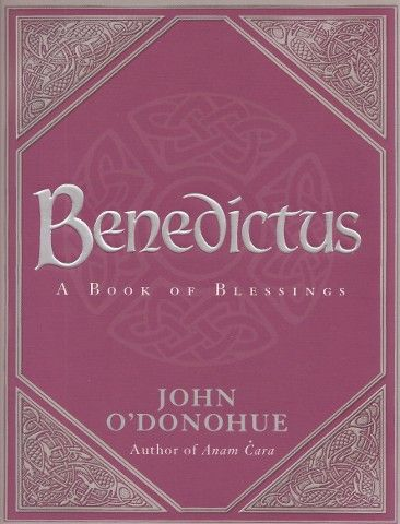 Benedictus: A Book of Blessings - Mind, Body & Spirit - Books