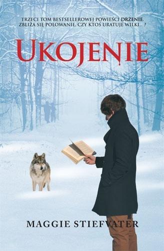 """Maggie Stiefvater, """"Ukojenie"""", przeł. Ewa Kleszcz, Wilga, Warszawa 2012."""