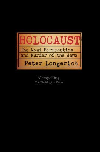 Holocaust: The Nazi Persecution and Murder of the Jews: Peter Longerich