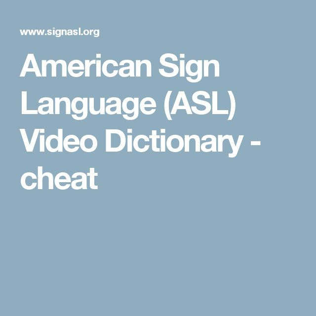 American Sign Language (ASL) Video Dictionary - cheat