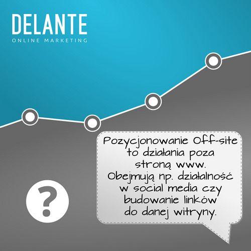 Co to jest pozycjonowanie off-site?   by http://delante.pl