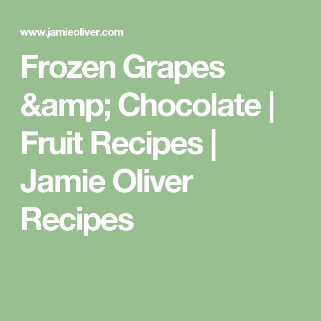 Frozen Grapes & Chocolate | Fruit Recipes | Jamie Oliver Recipes