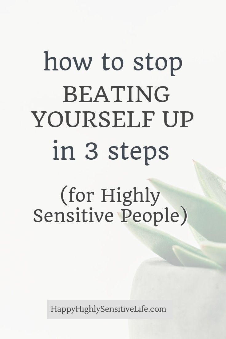 How To Stop Ruminating Beating Yourself Up Happy Highly Sensitive Life In 2020 Emotional Resilience Highly Sensitive Highly Sensitive People