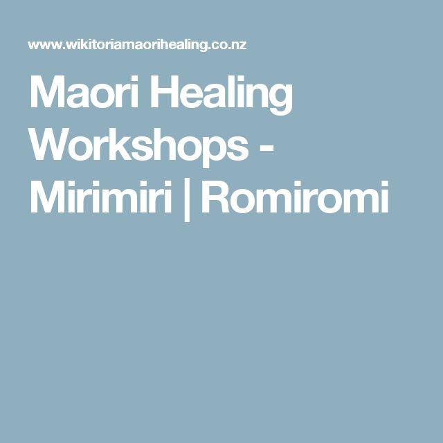 Maori Healing Workshops - Mirimiri | Romiromi