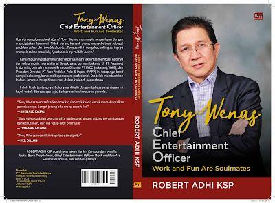 Blog Adhi Ksp: Tony Wenas, Chief Entertainment Officer