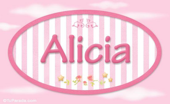 Alicia - Nombre decorativo, significado del nombre Alicia - Nombre ...