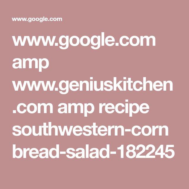 Southwestern cornbread salad...Add southwestern seasoning