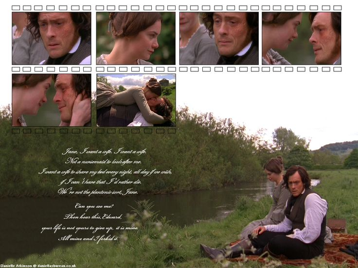 Edward Fairfax Rochester: Jane, I want a wife. I want a wife, not a nursemaid to look after me. I want a wife to share my bed every night. All day if we wish. If I can't have that, I'd rather die. We're not the platonic sort, Jane.  Jane Eyre: (Take his face in her hands as she faces him) Can you see me? (Rochester nods yes) Jane Eyre: Then hear this Edward. Your life is not yours to give up. It is mine .. - Jane Eyre directed by Susanna White (TV Mini-Series, BBC, 2006) #charlottebronte…