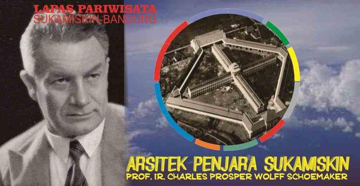 LAPAS PARIWISATA: Sang Arsitek Penjara Sukamiskin yang Akhirnya Merasakan Juga Dinginnya Penjara Buatannya
