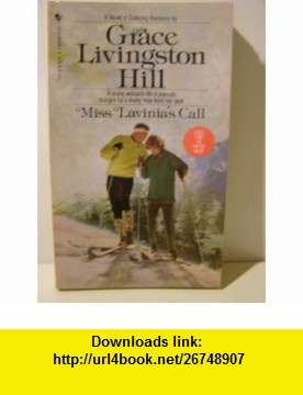 Miss Lavinias Call, No. 64 (9780553209112) Grace Livingston Hill , ISBN-10: 0553209116  , ISBN-13: 978-0553209112 ,  , tutorials , pdf , ebook , torrent , downloads , rapidshare , filesonic , hotfile , megaupload , fileserve