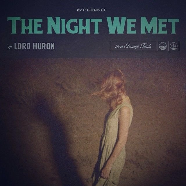 Single Serving: Lord Huron – The Night We Met   Turntable Kitchen