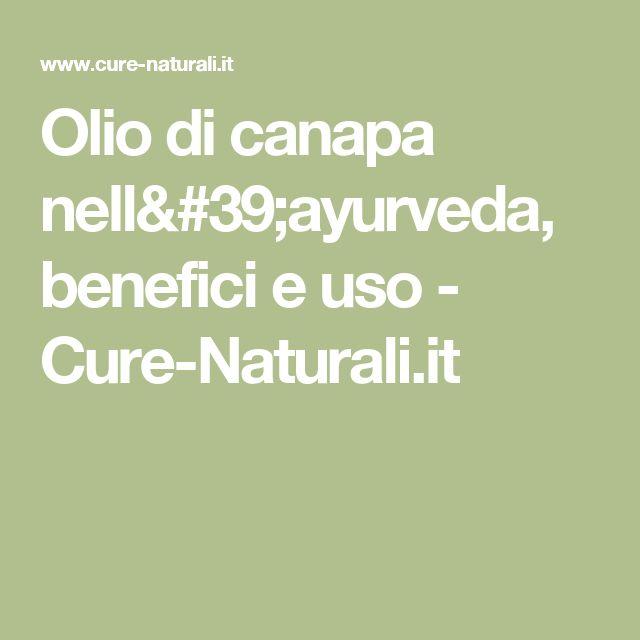 Olio di canapa nell'ayurveda, benefici e uso - Cure-Naturali.it