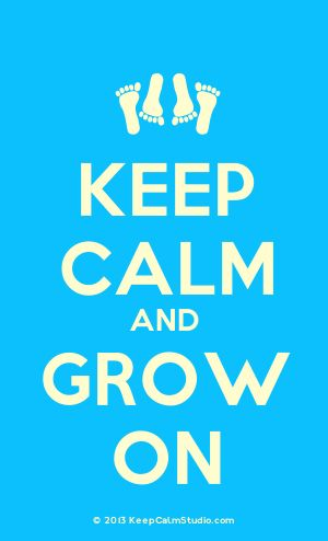 """[Feet] Keep Calm And Grow On...A little something I made for my preemie nephew Louie who is currently """"Growing On"""" in the NICU!!! :)"""