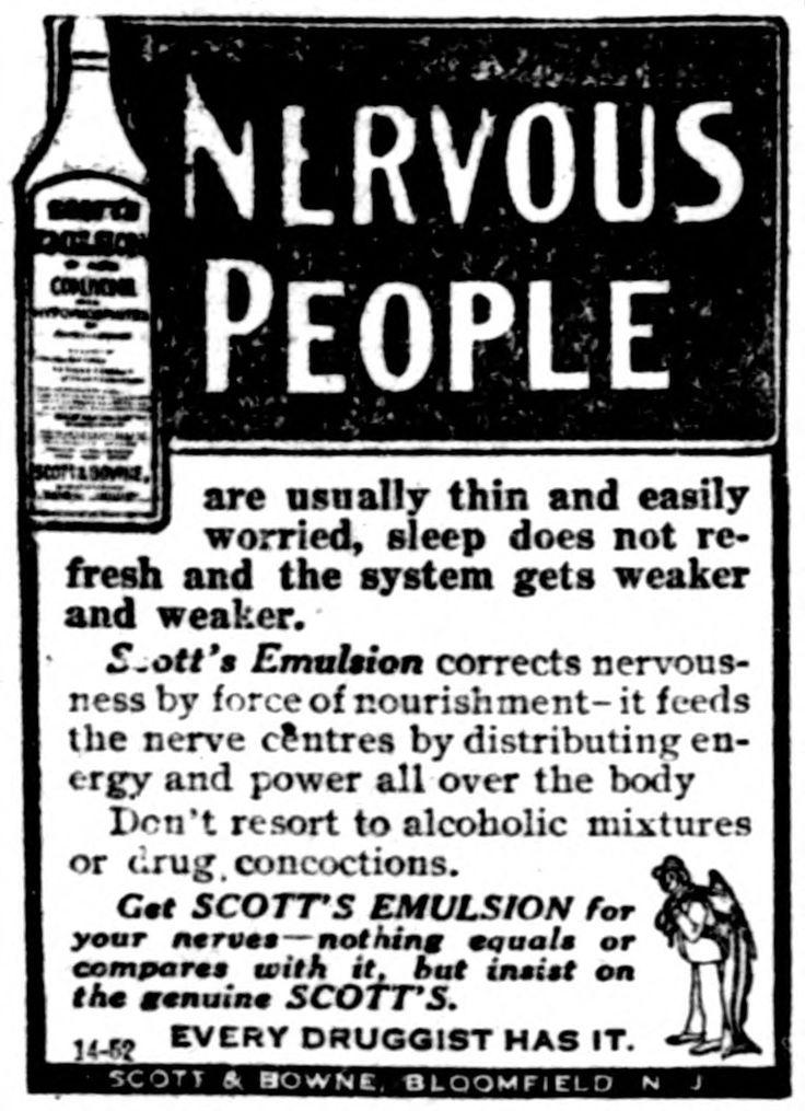 Scott's Emulsion for Nervous People - 1914.  See 1888 Ad.: https://www.pinterest.com/pin/287386019942745588/.