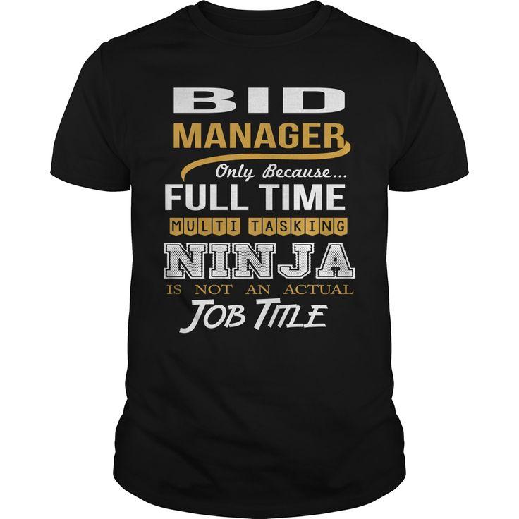Bid Manager Only Because Full Time Multi Tasking Ninja Isn't An Actual Job Title T-Shirt, Hoodie Bid Manager