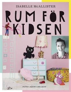Köp 'Rum för kidsen' bok nu. Rum för kidsen avIsabelle McAllister-Inredning ur barnets perspektiv. I boken Rum för kidsen hittar både barn och föräldrar