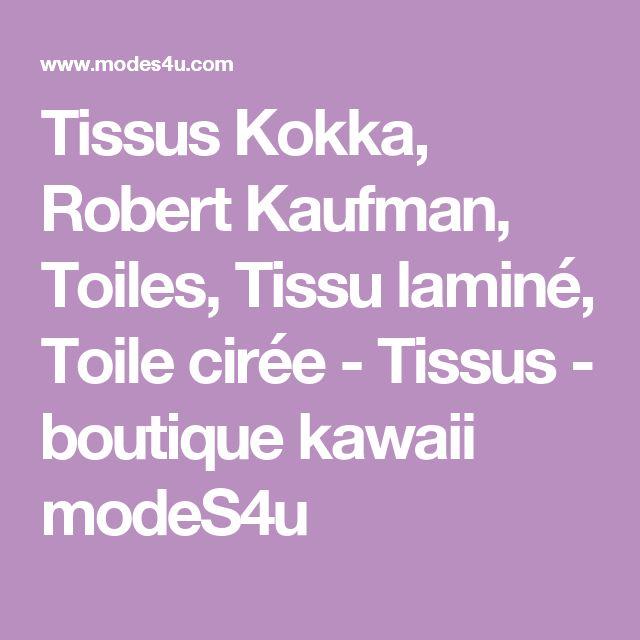 Tissus Kokka, Robert Kaufman, Toiles, Tissu laminé, Toile cirée - Tissus - boutique kawaii modeS4u