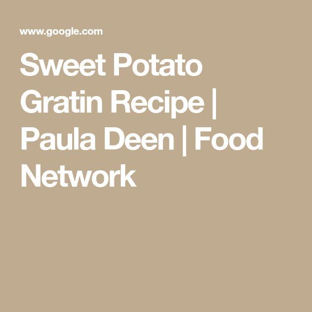 Sweet Potato Gratin Recipe | Paula Deen | Food Network