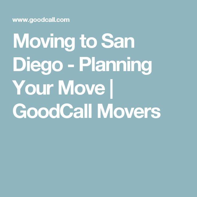 Moving to San Diego - Planning Your Move | GoodCall Movers