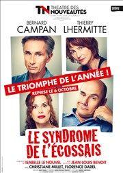 Le syndrome de l'écossais   Avec Thierry Lhermitte et Bernard Campan Théâtre des Nouveautés