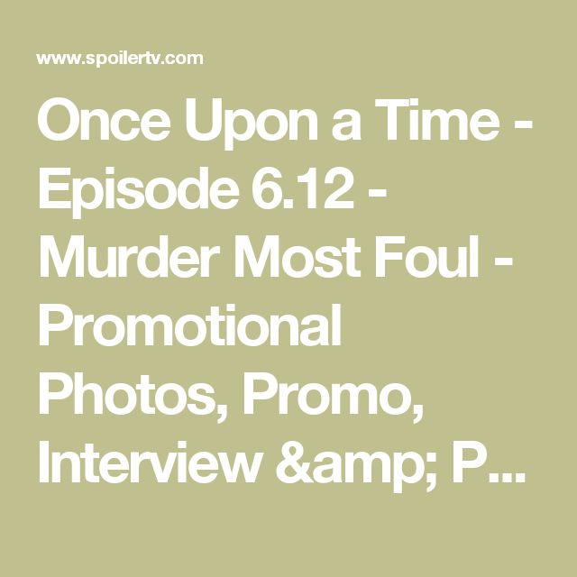 Once Upon a Time - Episode 6.12 - Murder Most Foul - Promotional Photos, Promo, Interview & Press Release