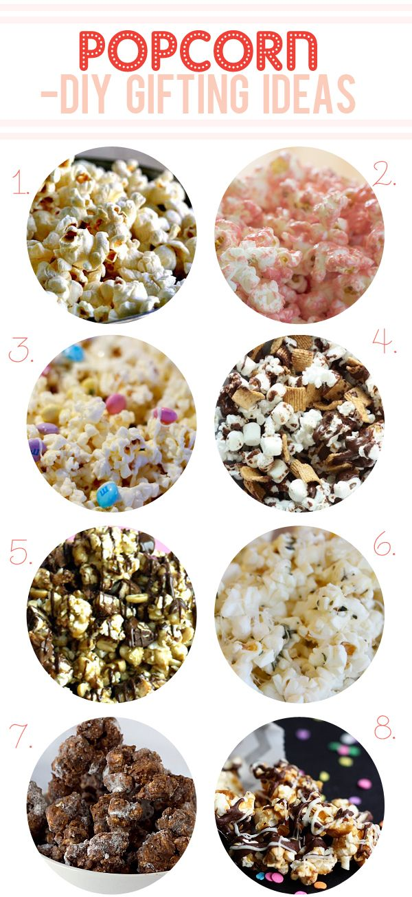 1. Classic Homemade Popcorn via Simply Recipes  2. Pretty Pink Popcorn via erin cooks  3. White Chocolate Popcorn via scissors and spatulas  4. S'mores Popcorn via Nest of Posies  5. Snickers Popcorn via Six Sisters' Stuff  6. Herbed Garlic Parmesan Popcorn via Our Best Bites  7. Chocolate & Peanut Butter Popcorn via Brown Eyed Baker  8. Chocolate Caramel Popcorn via Not Your Mommas Cookie