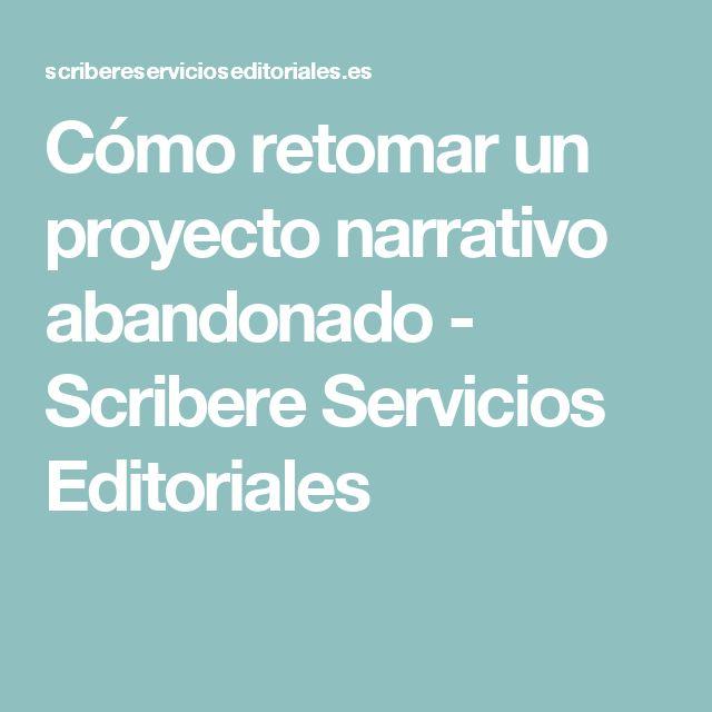 Cómo retomar un proyecto narrativo abandonado - Scribere Servicios Editoriales