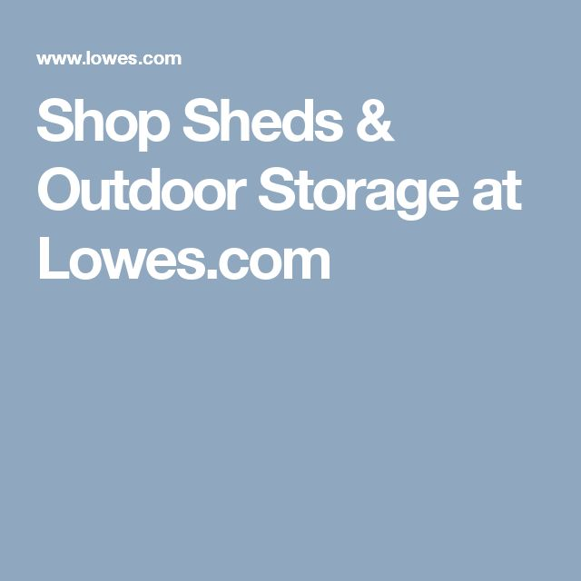 Shop Sheds & Outdoor Storage at Lowes.com