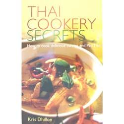 Thai Cookery Secrets - Kris Dhillon