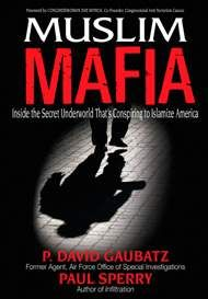 Muslim Mafia: Inside the Secret Underworld That's Conspiring to Islamize America - (Hardcover)