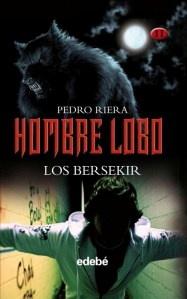"""""""Los Bersekir. Hombre Lobo"""" de Pedro Riera"""