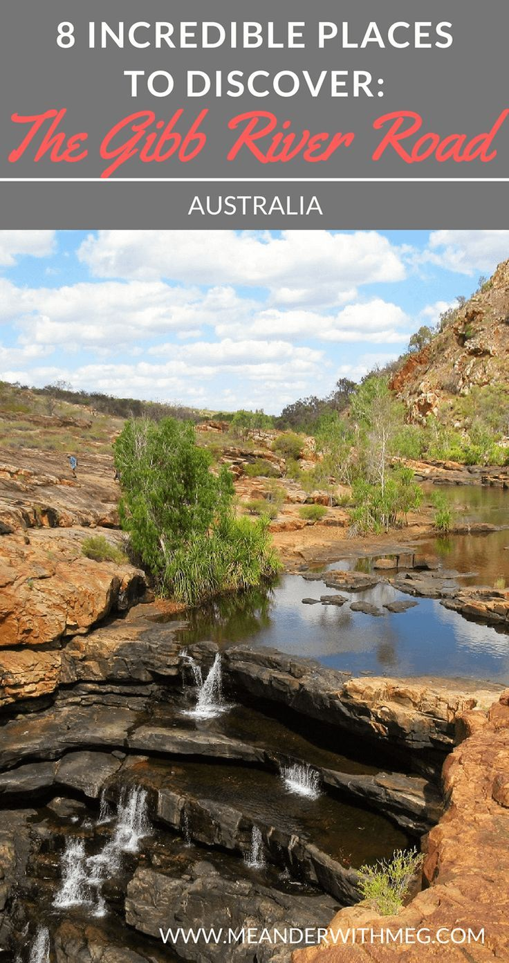 Planning a road trip on Australia's Gibb River Road? Here are 8 unmissable places to visit as you drive this iconic Australian outback road