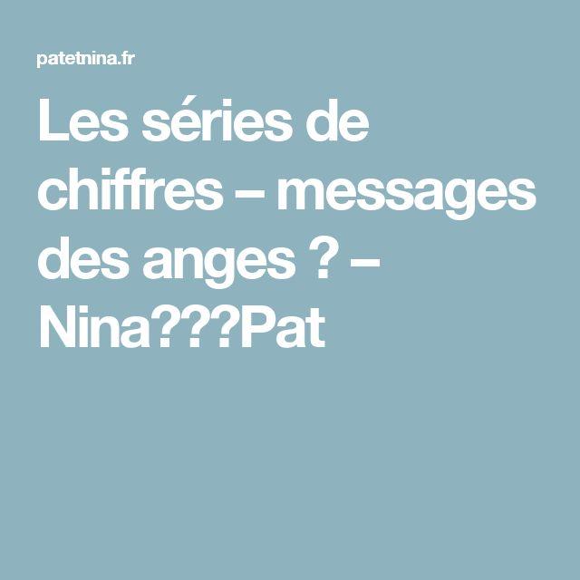 Les séries de chiffres – messages des anges ? – Nina✩❤✩Pat