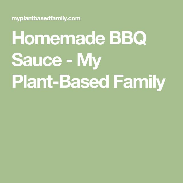 Homemade BBQ Sauce - My Plant-Based Family