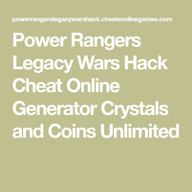 Power Rangers Legacy Wars Hack Cheat Online Generator Crystals and Coins Unlimited