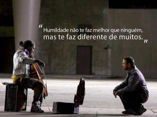 Humildade não te faz...