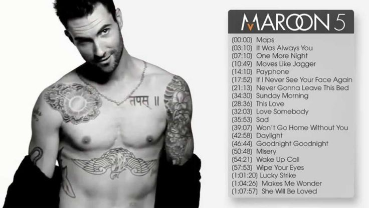Best Songs of Maroon 5 (full album)★★★ (a lot of my favorite M5 songs are missing from here, it only goes up to 2014 songs so its missing animals and sugar and shoot love....)