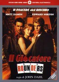 Il giocatore. Un film di John Dahl. Con Matt Damon, Edward Norton, Paul Cicero, John Turturro, Gretchen Mol.  Titolo originale Rounders. Drammatico, durata 121 min. - USA 1998