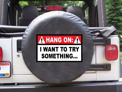 All Things Jeep - Spare Tire Cover: Hang On, I want to try Something...