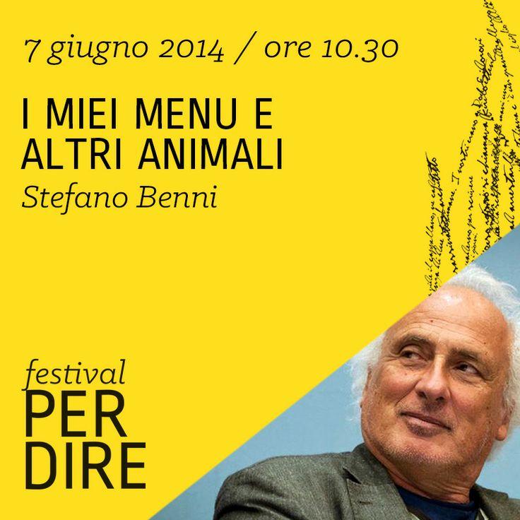 Stefano Benni | 7 giugno 2014 | ore 10.30 wwww.festivalperdire.com #perdire14