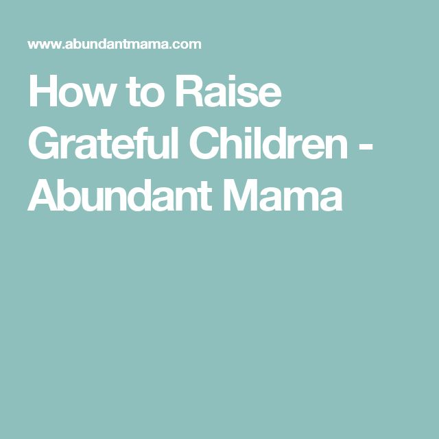How to Raise Grateful Children - Abundant Mama