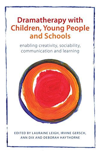 Dramatherapy with Children, Young People and Schools: Enabling Creativity, Sociability, Communication and Learning by Lauraine Leigh http://www.amazon.com/dp/0415670772/ref=cm_sw_r_pi_dp_JZs0vb1HJ61GA