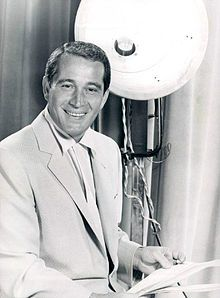 "Pierino Ronald ""Perry"" Como (May 18, 1912 – May 12, 2001) was an American singer and television personality. During a career spanning more than half a century he recorded exclusively for the RCA Victor label after signing with them in 1943.""Mr. C."", as he was nicknamed, sold millions of records for Radio Corporation of America (RCA) and pioneered a weekly musical variety television show, which set the standards for the genre and proved to be one of the most successful in television history."