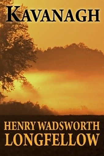 Kavanagh, by Henry Wadsworth Longfellow (Paperback)