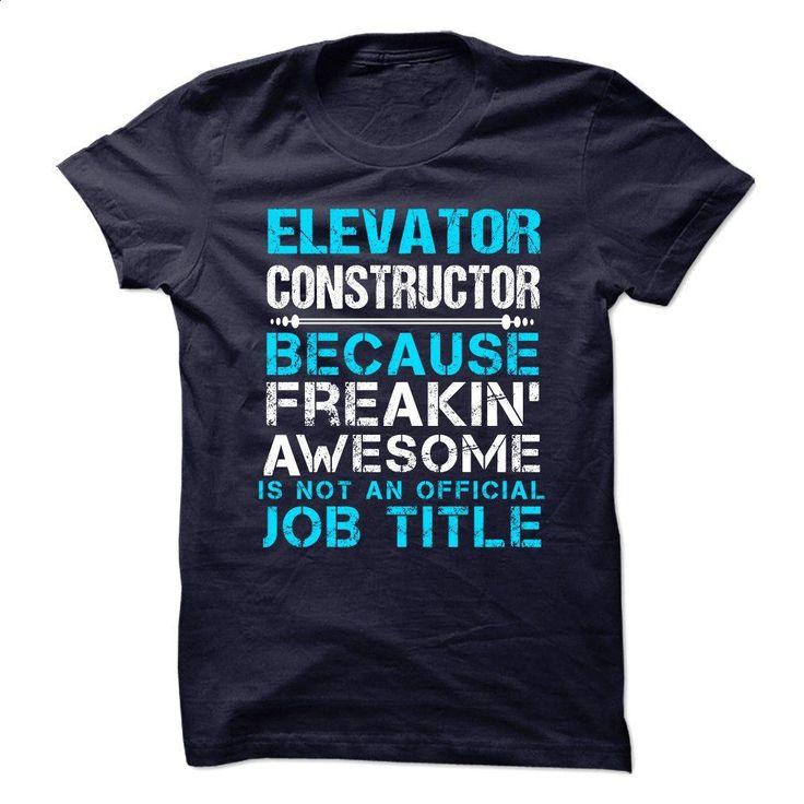 ELEVATOR CONSTRUCTOR T Shirts, Hoodies, Sweatshirts - #sweatshirts for women #printed shirts. GET YOURS => https://www.sunfrog.com/LifeStyle/ELEVATOR-CONSTRUCTOR-63737985-Guys.html?60505